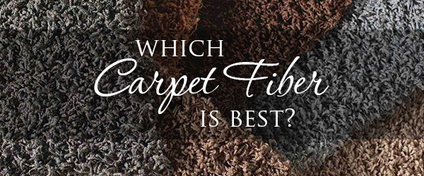 Which Carpet Fiber Is Best?